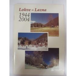 Lokve - Lazna: 1944-2004